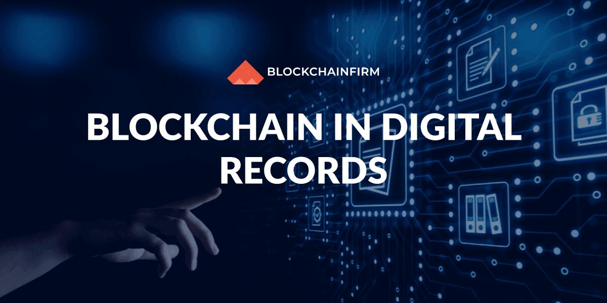 Blockchain for digital records