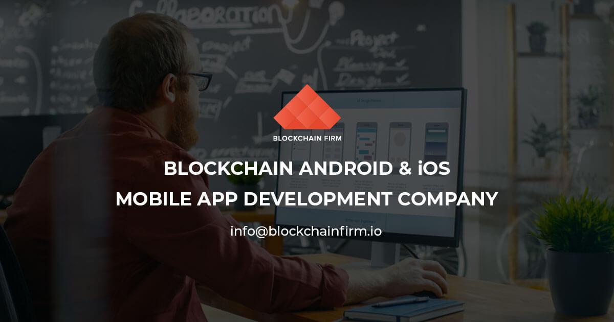 Blockchain Android & iOS Mobile App Development Company - Blockchain Firm
