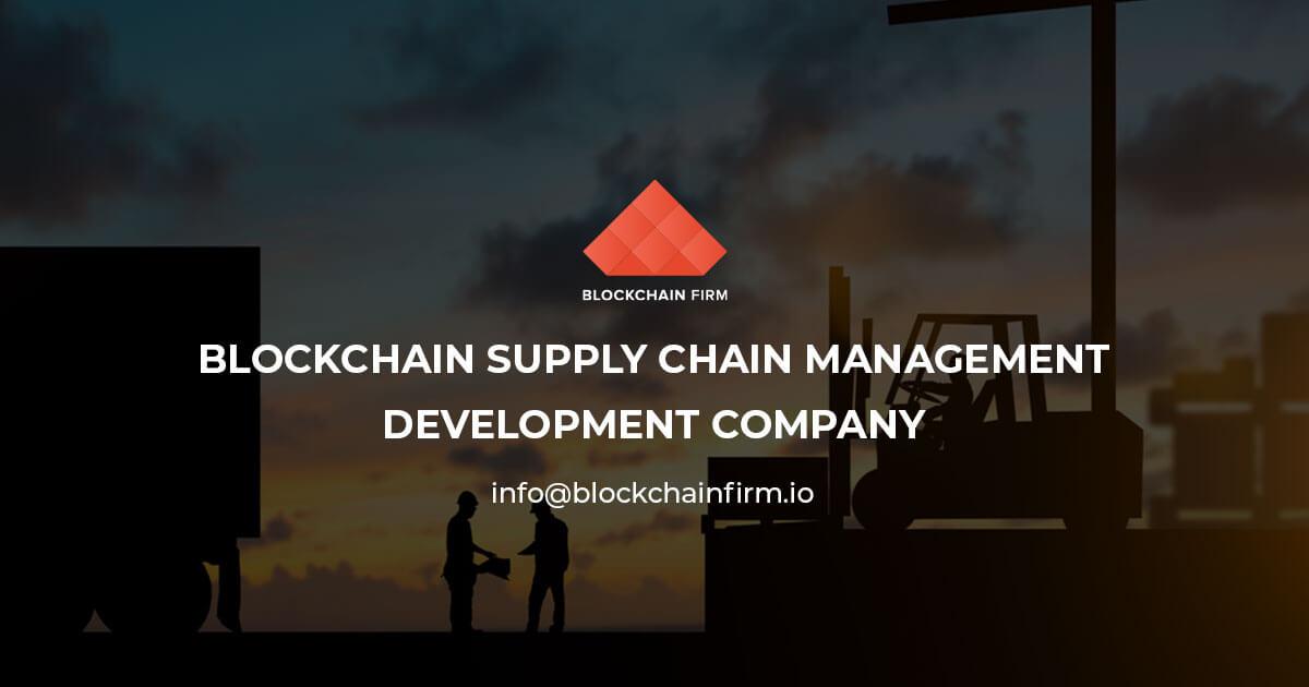 Supply Chain Software Development Company, Blockchain Supply Chain Management - Blockchain