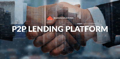 P2P Lending Software Development Company - Blockchain Firm